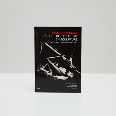 DVD– PHILIPPE HIQUILY – L'ÉLOGE DE L'ÉROTISME EN SCULPTURE